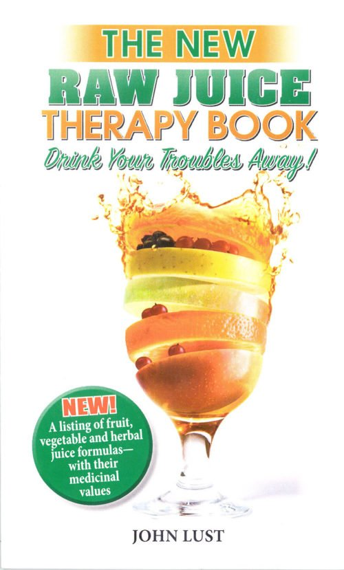 The Raw Juice Therapy Book by John Lust